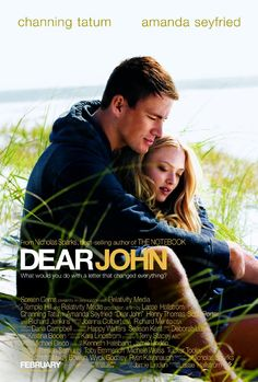 Dear John (2010) A U.S. soldier falls for a Southern college student, but their love is put on hold when terrorist attacks prompt him to reenlist. Now, handwritten letters hold the lovers together in this modern romance. Channing Tatum, Amanda Seyfried, Richard Jenkins...TS romance