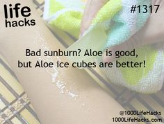 Grab a bottle of Aloe and an ice cube tray from the Dollar Tree and always have it on stand by in your freezer