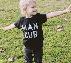 "Infant & Toddler ""Man Cub"" Tshirt"