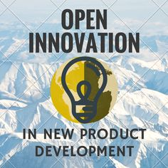Open innovation in new product development is the dominant model of innovation in the 21st century. The best ideas may be out there!