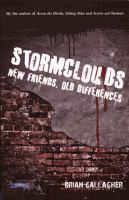 Stormclouds : new friends, old differences / [Book]  Brian Gallagher.