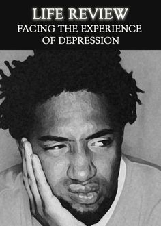 Life Review - Facing the Experience of Depression « EQAFE
