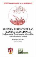Régimen jurídico de las plantas medicinales : medicamentos, complementos alimenticios y otros productos frontera / Pedro Díaz Peralta