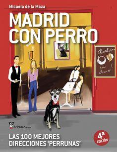 Madrid con perro: Las 100 mejores direcciones perrunas