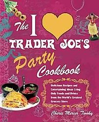 The I Love Trader Joe`s Party Cookbook (Paperback)