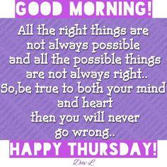 Good Morning Thursday, Morning Wish, Happy Thursday, Good Morning Quotes, Evening Greetings, Good Morning Greetings, Thursday Greetings, Not Always Right, Mornings