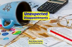 Unexpected Disappointments for Determined Business Owners - http://www.brilliantbreakthroughs.com/unexpected-disappointments-determined-business-owners/