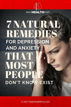 7 Natural Remedies for Depression and Anxiety that Most People Don't Know Exist
