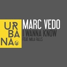 Found I Wanna Know by Marc Vedo with Shazam, have a listen: http://www.shazam.com/discover/track/238271527