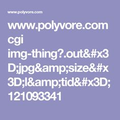 www.polyvore.com cgi img-thing?.out=jpg&size=l&tid=121093341