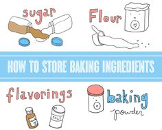 Keep It Fresh: How to Store Baking Ingredients