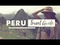 Peru Travel Guide: Part 1 – Itinerary Highlights (With Video) - Travel Lushes