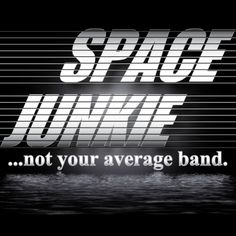 Check out our house band Space Junkie on ReverbNation
