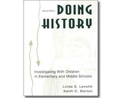 Doing History: Investigating With Children in Elementary and Middle Schools by Linda S. Levstik, Keith C. Barton. Columbus Day books for kids.