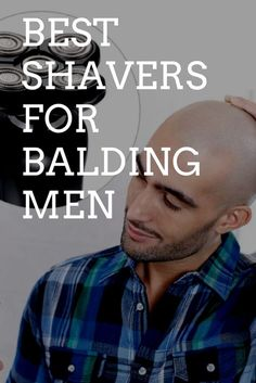 The best shavers for balding men. The easiest, and most effective shavers plus tips to get that perfect close shave. Applies to bald men, or also men with scalp micro pigmentation treatment. Everything you need to know about shaving your head. Bald Head Man, Shaved Head With Beard, Bald Man, Bald Heads, Shaving Head Bald, Shaving Your Head, Bald Men With Beards, Bald With Beard, Best Bald Head Shaver
