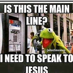 Jesus is on the main line.Call him up & tell him what you want Fix It Jesus, God Jesus, Jesus Christ, Church Humor, Free Songs, Funny Memes, Jokes, True Memes, Funny Sayings