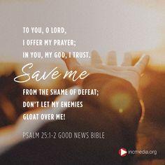 Don't Let, Let It Be, Good News Bible, Psalm 25, My Prayer, Save Me, Trust Me, Bible Verses, Prayers