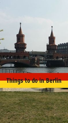 Things to do in Berlin, discover a city of contrasts, history culture fun times a beautiful people. #travel #berlin #germany