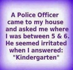 Funny! Good answer!