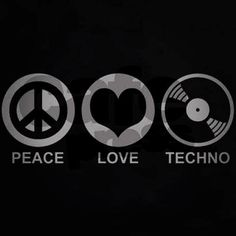 Peace, Love and Techno