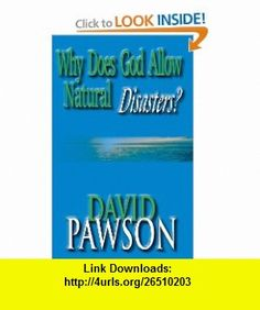 Why Does God Allow Natural Disasters? (9780981896144) David Pawson , ISBN-10: 0981896146  , ISBN-13: 978-0981896144 ,  , tutorials , pdf , ebook , torrent , downloads , rapidshare , filesonic , hotfile , megaupload , fileserve