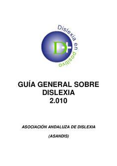 Guia de dislexia (asociacion andaluza de dislexia) muy completo 2010