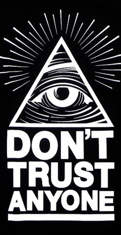 Illuminati design, don't trust anyone