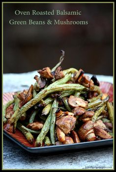 Did this on the bbq instead w/white balsamic.  Roasted Balsamic Green Beans & Mushrooms.