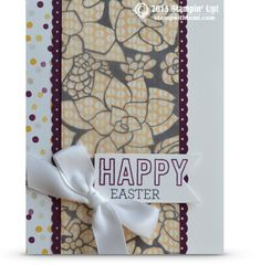 "So sweet ""Happy Easter"" card from the So You and Crazy About You stamp sets. What I really love the most about this card is the layer of ""Sheer Perfection"" Floral patterned vellum (SAB product see blow)over the Moonlight DSP. It's such a cool, layered look."