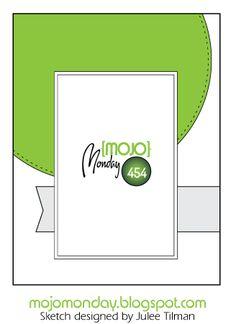 Mojo Monday 454 Card Sketch designed by Julee Tilman #mojomonday #cardsketches #vervestamps #sketchchallenge
