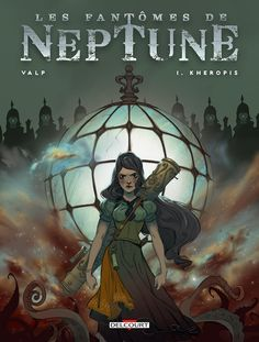 Ghosts of Neptune Kheropsis - Valp - French Steampunk Steampunk Ship, Steampunk Gears, 2d Character, Character Concept, Character Design, Jules Verne, Neptune, Pulp, Book Posters