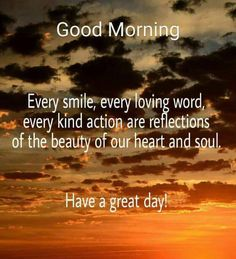How To Have A Good Morning, Good Morning Good Night, Have A Great Day, Morning Greetings Quotes, Good Morning Messages, Good Morning Wishes, Good Morning Inspirational Quotes, Good Morning Quotes, Morning Sayings