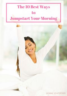 The 10 Best Ways to Jumpstart Your Morning