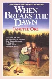 Cover of: When breaks the dawn by Janette Oke