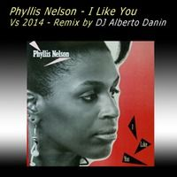 I Like You vs 2014 by DJ Alberto Danin For Free Remix Download