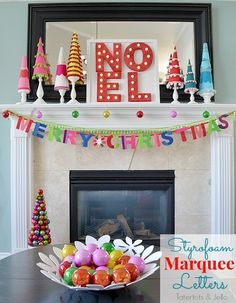 Styrofoam Marquee Letters | Tater Tots & Jello Though I like this project, I love the styling of this mantle piece! It's so bright and fun, and I love those Christmas trees. The marquee lights in the middle just make the whole thing. Spray them a colour to match your decor, or try using multicolour lights in your marquee letters!