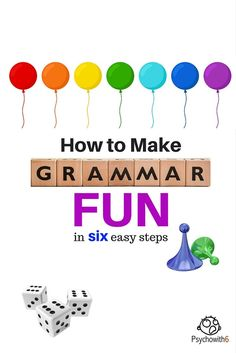 How to Make Grammar Fun in 6 Easy Steps - http://www.psychowith6.com/how-to-make-grammar-fun-in-6-easy-steps/
