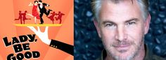 Douglas Sills has joined the cast of George and Ira Gershwin's LADY, BE GOOD, joining previously announced cast members Tommy Tune, Colin Donnell, Danny Gardner, Jeff Hiller, Erin Mackey, Patti Murin, Richard Poe, Jennifer Laura Thompson and Kirsten Wyatt.  The opening production of New York City Center's 2015 Encores! season