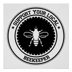 Support Your Local Beekeeper Poster