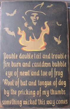 """Primitive Halloween sign: a witch, her cauldron and her bats combined with a quote from Shakespeare's """"Macbeth"""". Double, double, toil and trouble!"""
