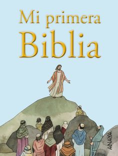 Mi primera Biblia Vicente Muñoz Puelles Ilustraciones de Federico Delicado