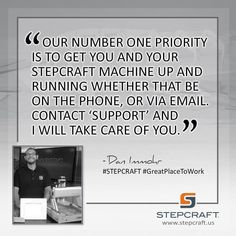 """""""Our number one priority is to get you and your STEPCRAFT machine up and running whether that be on the phone, or via email. Contact 'support' and I will take care of you."""" –Dan Immohr #STEPCRAFT #GreatPlaceToWork #Torrington #Connecticut #design #carve #create #woodworking #cnc #cncrouter #cncowners #stepcraftcnc START your own CNC business with a #STEPCRAFT #CNC #3dprinter. www.stepcraft.us info@stepcraft.us"""