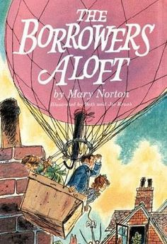 The Borrowers Aloft (The Borrowers #4) by Mary Norton