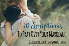 10 Scriptures to Pray Over Your Marriage - Time-Warp Wife | Time-Warp Wife