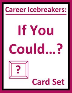 """Career icebreaker """"If you could?"""" card set enables students to get to know their classmates better. This start of year career or homeroom activity includes fun, thought-provoking career questions to help students learn about themselves and others. Use as a group activity or daily warm-up for CTE, career exploration, work skills, and career readiness classes."""