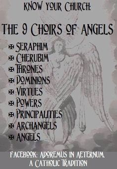 The 9 Choirs of Angels. Pretty awesome to know that the higher the angel is the…