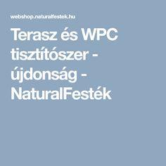 Terasz és WPC tisztítószer - újdonság - NaturalFesték