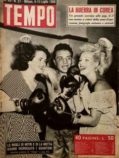 """Comedy star Fulvia Franco (""""Miss Italia 1948"""") with Jake La Motta and his wife Vikki (real name: Beverly Thailer): """"the wives of Mitri and La Motta crossed the boxing gloves"""" (8th July 1950). In 1950, Fulvia franco married boxing champion Tiberio Mitri."""