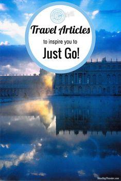Travel Articles to Inspire you to Just Go!   #TravelTips #TravelHacks #Travel #Inspiration