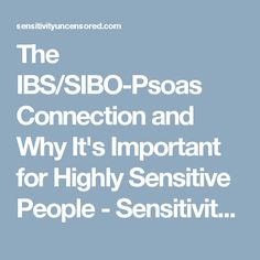 The IBS/SIBO-Psoas Connection and Why It's Important for Highly Sensitive People - Sensitivity Uncensored Muscle Problems, Health Problems, Sensitive People, Highly Sensitive, Hip Injuries, Small Intestine Bacterial Overgrowth, Psoas Release, Sports Therapy, Psoas Muscle